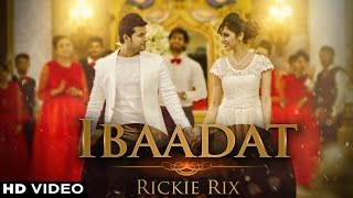 Ibaadat | Rickie Rix | Official Music Video | Tahliwood Records