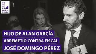 Alan García: hijo del expresidente arremetió contra fiscal José Domingo Pérez