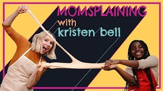 #Momsplaining with Kristen Bell: Schooled by Kids