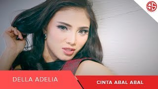 Della Adelia - Cinta Abal Abal (Official Music Video)
