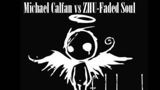 Michael Calfan vs ZHU- Faded Soul (Raveyro MashUp)