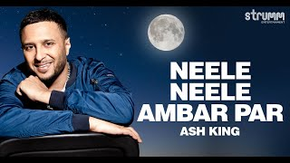Neele Neele Ambar Par (The Unwind Mix) by Ash King