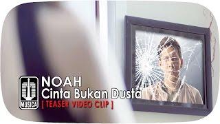 NOAH - Cinta Bukan Dusta [Teaser Video Klip]
