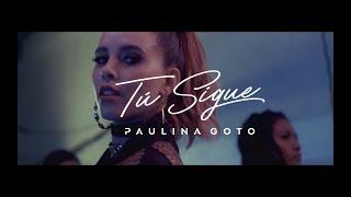 Paulina Goto - Tú Sigue (Video Oficial)