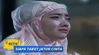 Highlight Siapa Takut Jatuh Cinta - Episode 257