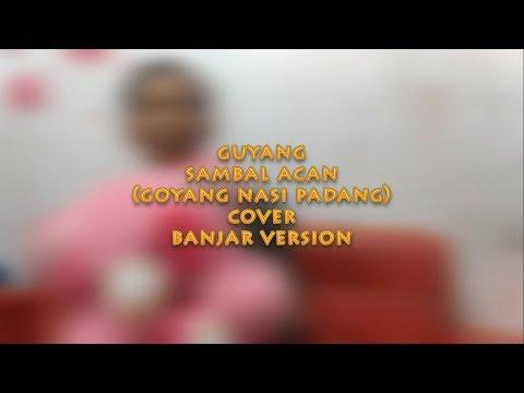 Xxx Mp4 Goyang Nasi Padang Guyang Sambal Acan Cover Banjar Version By Fauzan Abdi 3gp Sex