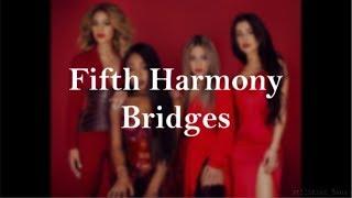 Fifth Harmony - Bridges (Lyrics)
