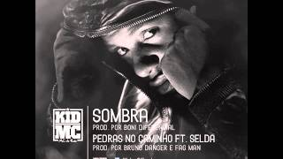Kid Mc - Pedras No Caminho (Ft.Selda) [Prod.Bruno Danger & Fag Man] 2013