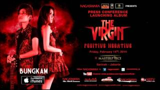 THE VIRGIN - BUNGKAM [FULL AUDIO]