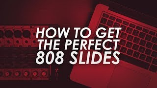 HOW TO GET THE PERFECT 808 SLIDES IN ABLETON