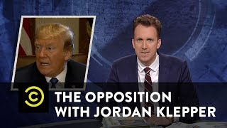 The Opposition w/ Jordan Klepper - Shining the Light on Trump