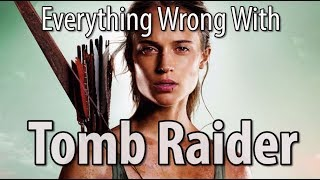Everything Wrong With Tomb Raider (2018)