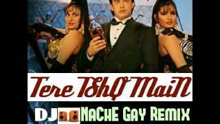 Tere IshQ MaiN NaChe Gay Remix DJ RIZWAN
