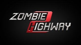 Zombie Highway 2 - Official HD Android / iOS GamePlay Trailer