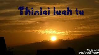 Kima Chhangte  - Thinlai luahtu