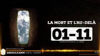 LA MORT 01-11 Introduction à la série (Abou Assim Abdoulkarim) - Dourous-Sounnah.com