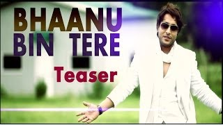 Bhaanu -- Bin Tere Song Teaser From Album It's My Turn