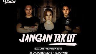 #jangantakut web series EXCLUSIVE di vidio.com