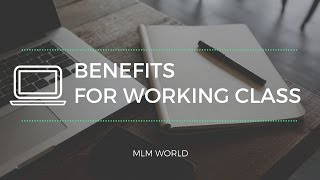 Benefits for Working Class