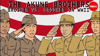The Akune brothers: Siblings on opposite sides of war - Wendell Oshiro