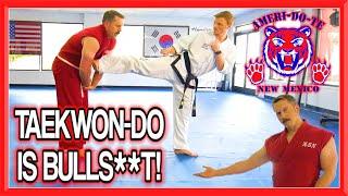 TAEKWON-DO is BULLS**T | Master Ken & GNT