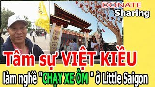 """T,â,m s,ự VIỆT KIỀU làm nghề """"CHẠY XE Ô,M """" ở Little Saigon - Donate Sharing"""
