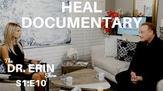 HEAL DOCUMENTARY - The Award Winning Film | MICHAEL MOLLURA | DR. ERIN SHOW  FULL INTERVIEW...