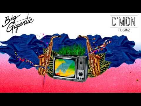 Big Gigantic - C'mon (Feat.  Griz) Mp3