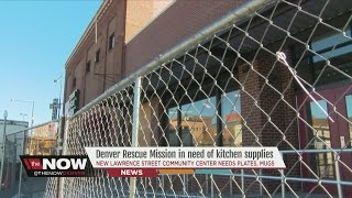 Denver Rescue Mission in need of kitchen supplies