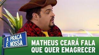 A Praça é Nossa (24/11/16) - Matheus Ceará fala que quer emagrecer