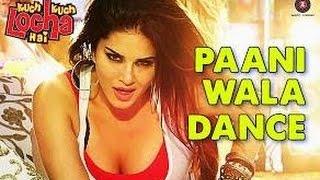 Paani Wala Dance Full Video Song | Kuch Kuch Locha Hai | Sunny Leone & Ram Kapoor