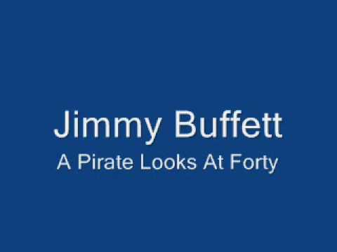 Jimmy Buffett A Pirate Looks At Forty
