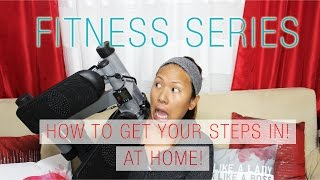 Fitness Series:  How to Make 10,000 steps at Home