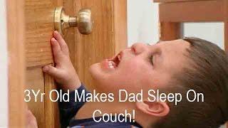 3Yr Old Boy Makes Dad Sleep On Couch! | Supernanny