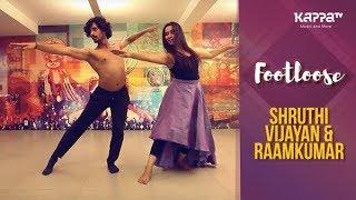 Shruthi Vijayan, Raamkumar - Footloose - Kappa TV