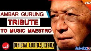 Shree Ambar Gurung | Nepali All Time Hit Songs Collection | Jukebox