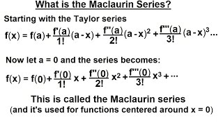 Calculus 2: Infinite Sequences and Series (63 of 86) What is the Maclaurin Series?