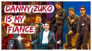 DANNY ZUKO IS MY FIANCÉ!!!