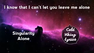 [LYRICS] Singularity - Alone