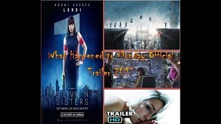 What Happened to Monday Official Trailer 2017 Sci-Fi Movie(aka Seven Sisters)