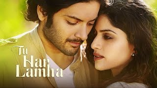 Tu Har Lamha - Khamoshiyan | New Full Song Video | Arijit Singh | Ali Fazal | Sapna Pabbi