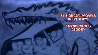 Carnivorous (2008) - 31 Horror Movies in 31 Days