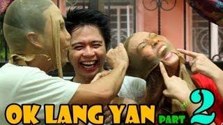 OK LANG YAN Part 2 1/2