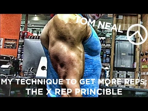 My Technique to Get More Reps: The X Rep Princible