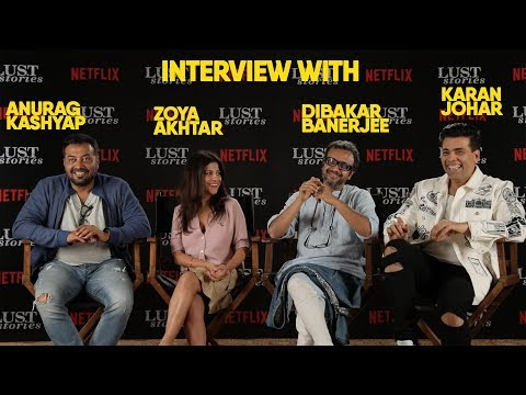 Xxx Mp4 Interview With Karan Johar Anurag Kashyap Zoya Akhtar Dibakar Banerjee L Lust Stories Netflix 3gp Sex