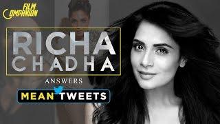 Richa Chadha | Mean Tweets | Film Companion