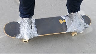 DUCT TAPE FEET TO SKATEBOARD!
