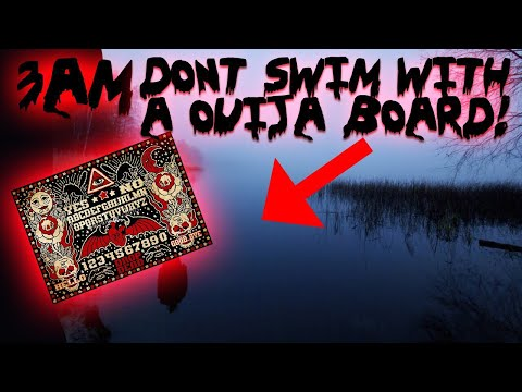 DONT PLAY OUIJA BOARD AND SWIM IN A LAKE AT NIGHT MOE SARGI