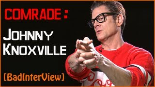 Comrade - Джонни Ноксвил (Johnny Knoxville)