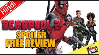 DEADPOOL 2: Spoiler Free Movie Review [Explained In Hindi]